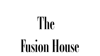 THE FUSION HOUSE