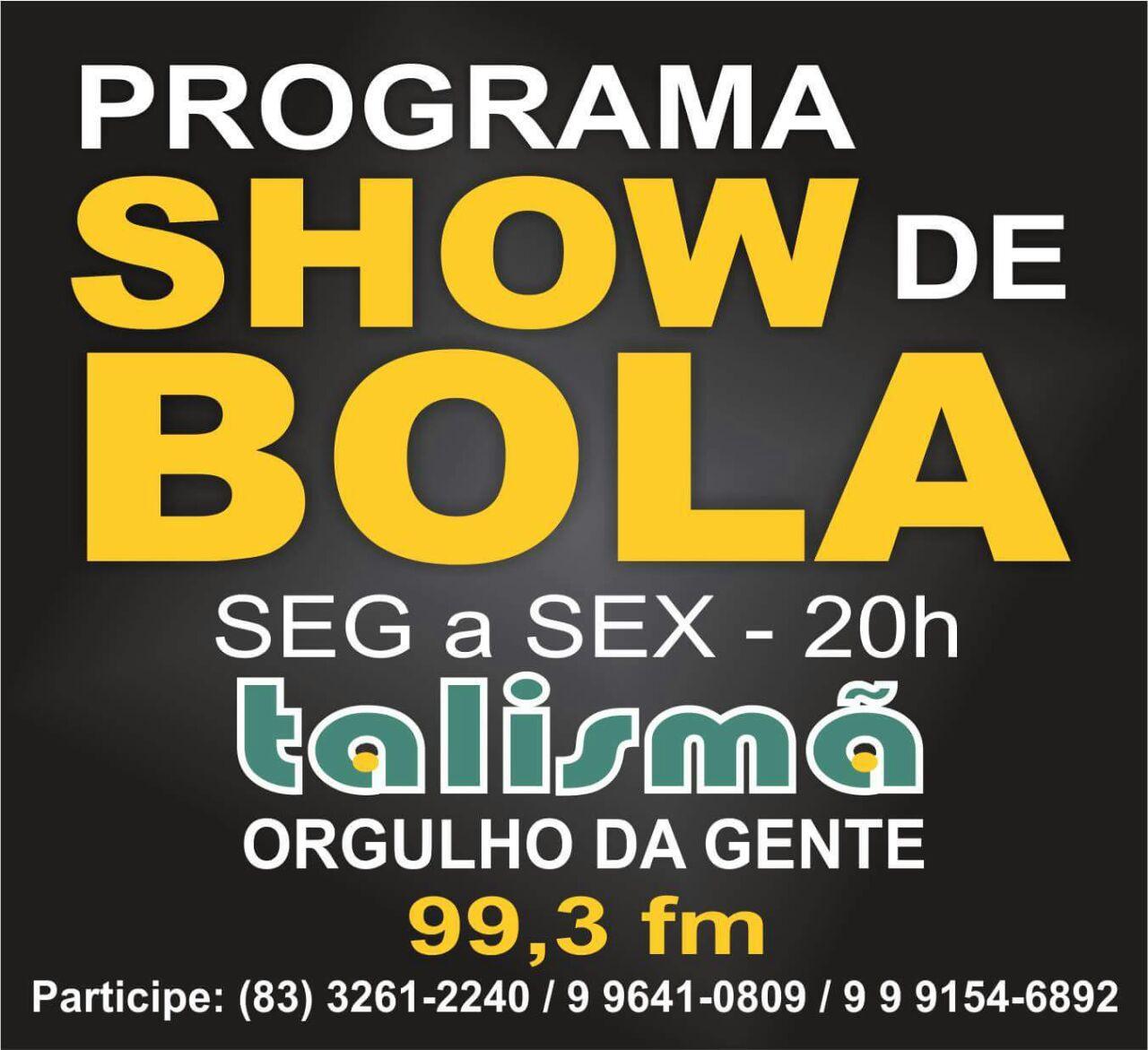 PROGRAMA SHOW DE BOLA - TALISMÃ FM - ORGULHO DA GENTE 99,3 FM