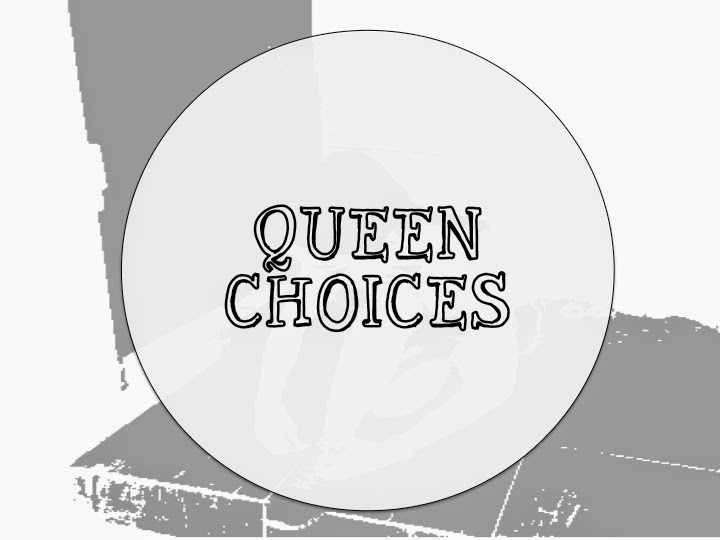 Queen Choices
