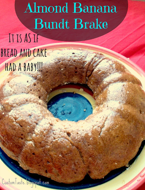 Almond Banana Bundt Brake by Custom Taste