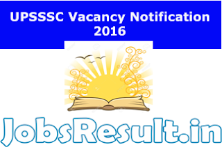UPSSSC Vacancy Notification 2016