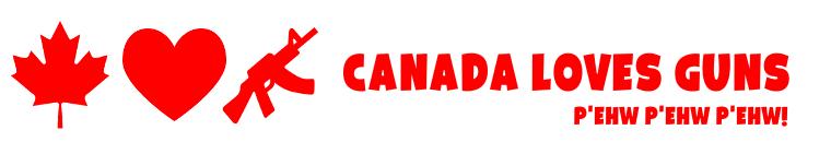 Canada Loves Guns