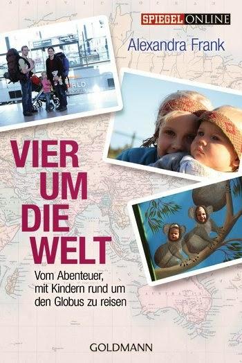 http://www.randomhouse.de/Taschenbuch/Vier-um-die-Welt-Vom-Abenteuer-mit-Kindern-rund-um-den-Globus-zu-reisen/Alexandra-Frank/e463194.rhd