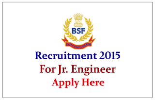 BSF Recruitment 2015 for the post of Jr. Engineer / Sub Inspector
