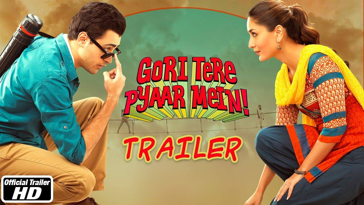 Watch Gori Tere Pyaar Mein – Official Full Movie Trailer | Imran Khan, Kareena Kapoor Watch Online