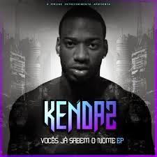 KENDAZ - VOCÊS JA SABEM O NOME (EP)/FREE DOWNLOAD