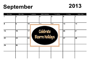 2013 Bizarre and Unique Holidays | just b.CAUSE