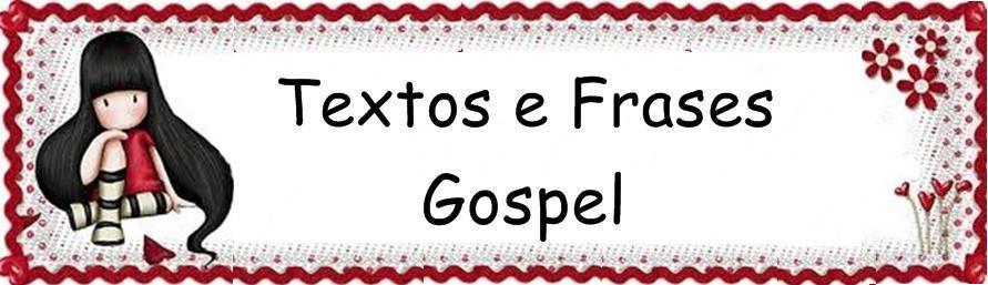 TEXTOS E FRASES GOSPEL