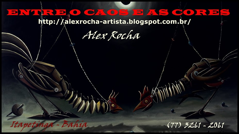 ALEX  ROCHA - ENTRE O CAOS E AS CORES