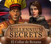 Millennium Secrets: El Collar de Roxana.