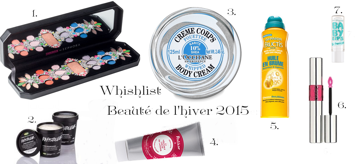 Wishlist beauté makeup Shourouk Sephora Lush, Garnier, Yves Saint Laurent L'Occitane