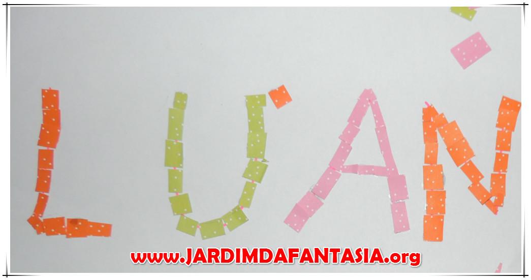 Excepcional Atividades Jardim da Fantasia: Mosaico letras do nome Projeto  WN49