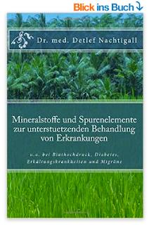 http://www.amazon.de/Mineralstoffe-Spurenelemente-unterstuetzenden-Behandlung-Erkrankungen/dp/1512235180/ref=sr_1_1?ie=UTF8&qid=1436911432&sr=8-1&keywords=Detlef+Nachtigall