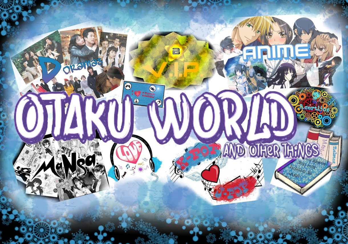 Otaku World and other things