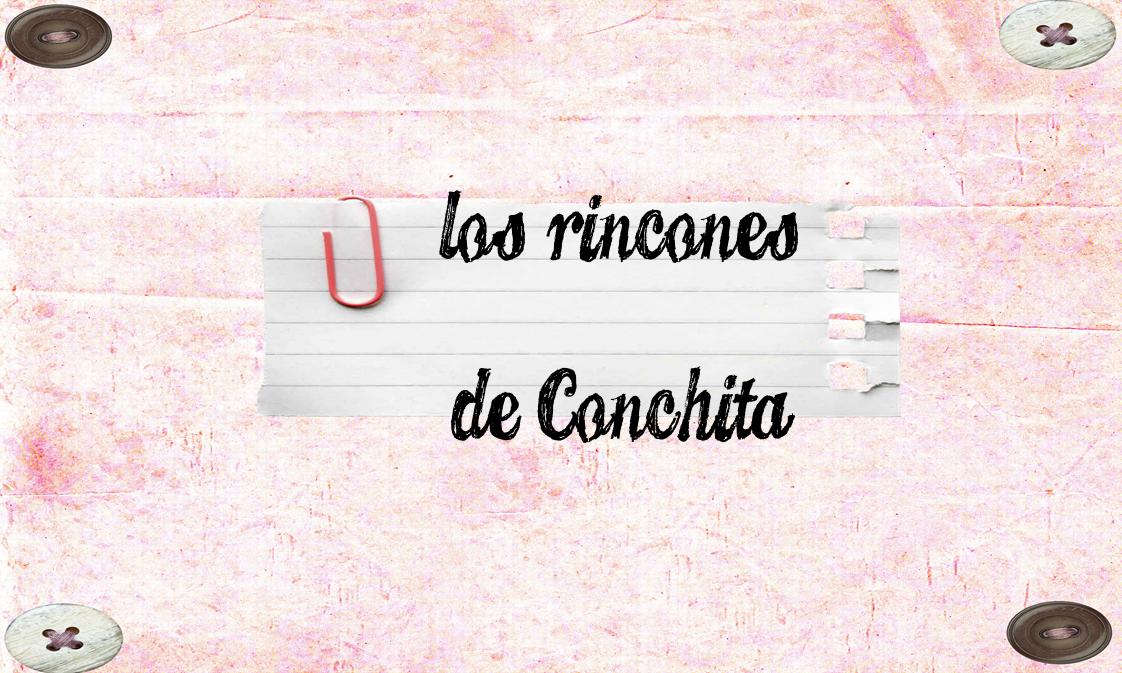 LOS RINCONES DE CONCHITA