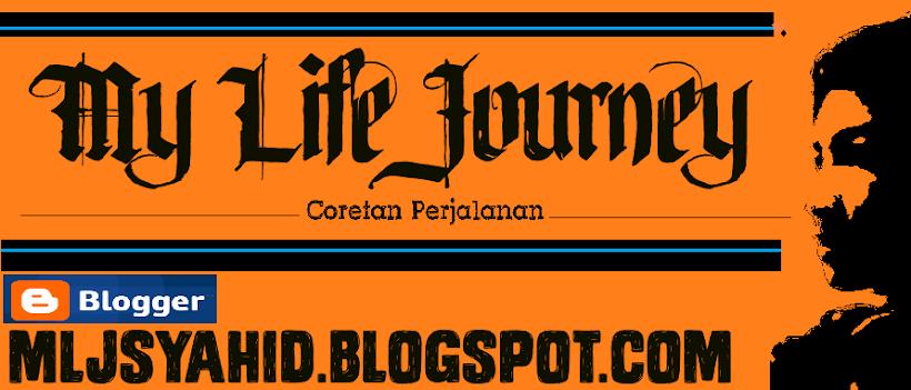 Syahid Abdurrahim | MY LIFE JOURNEY