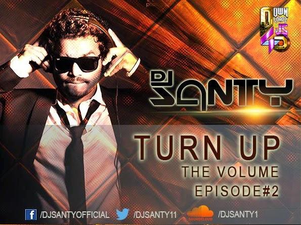 Turn Up The Volume Ep2 - DJ Santy