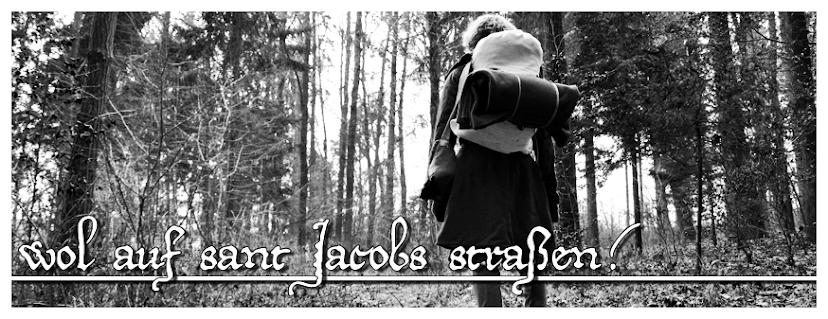 Wol auf sant Jacobs straßen!