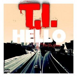 T.I. ft. Cee-Lo Green – Hello Lyrics | Letras | Lirik | Tekst | Text | Testo | Paroles - Source: musicjuzz.blogspot.com