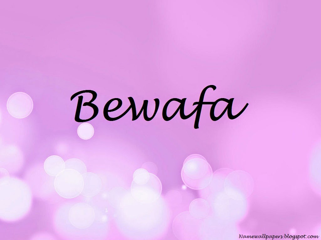 Bewafa Name Wallpapers Bewafa ~ Name Wallpaper Urdu Name Meaning Name ...