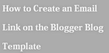How to Create an Email Link on the Blogger Blog Template : eAskme