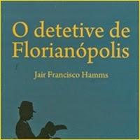 Livro, Literatura, O detetive de Florianópolis