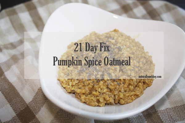 recipe, 21 Day Fix, 21 Day Fix Extreme, pumpkin pie, pumpkin pie spice, pumpkin spice, oatmeal, pumpkin spice oatmeal