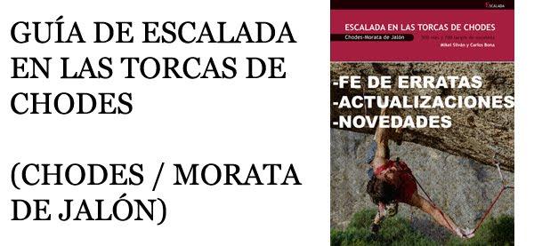 GUÍA  DE ESCALADA EN LAS TORCAS DE CHODES  (CHODES / MORATA DE JALÓN)