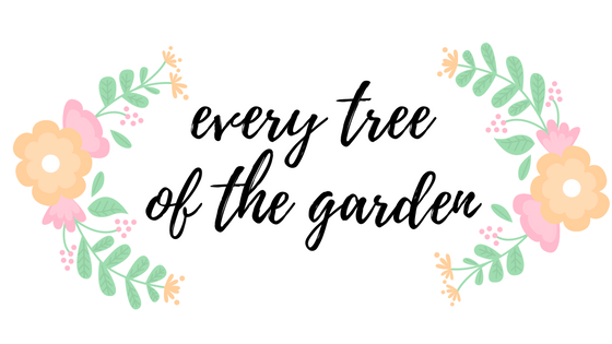 Every Tree of the Garden