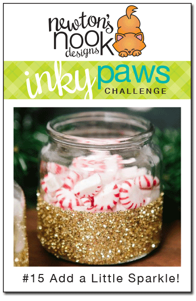 Inky Paws Challenge #15 - Add a little Sparkle - Newton's Nook Designs