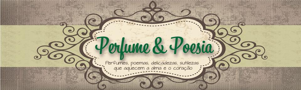Perfume & Poesia