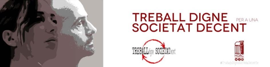 TREBALL DIGNE PER A UNA SOCIETAT DECENT