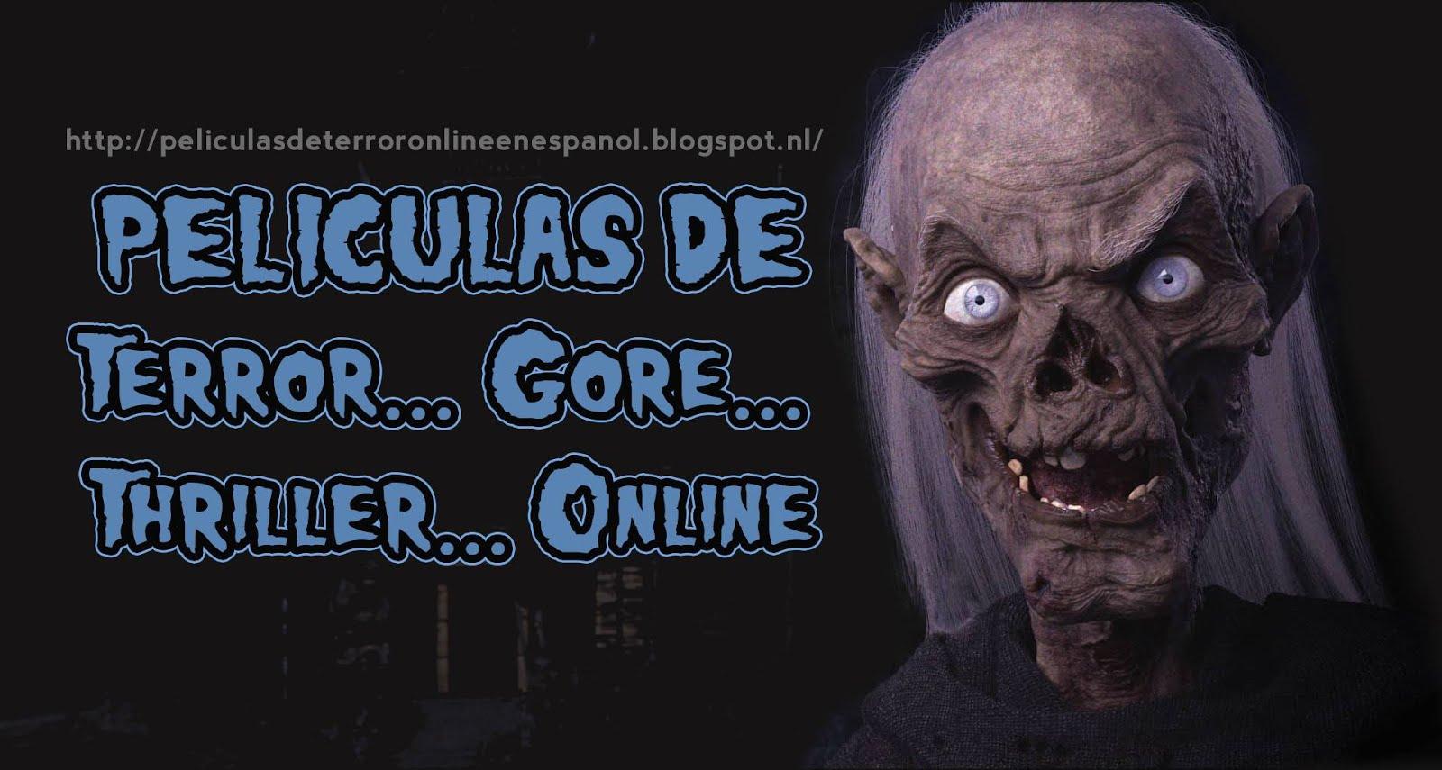 Peliculas de Terror/ Gore/ Thriller Online