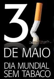 31 DE MAIO DIA MUNDIAL SEM TABACO