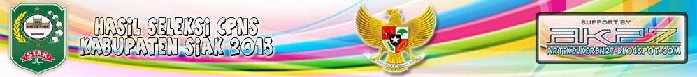 http://artikelkeren27.blogspot.com/2013/12/hasil-seleksi-cpns-kabupaten-siak-2013.html
