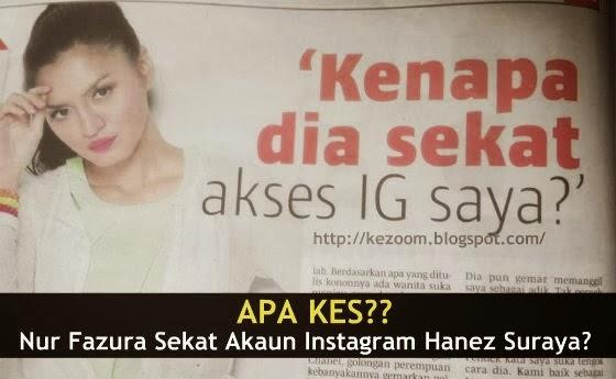 Sekat Akses Akaun Instagram Hanez Suraya Nur Fazura