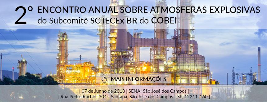 2º Encontro Anual sobre Atmosferas Explosivas do Subcomitê SC IECEx BR do COBEI - 07/06/2018