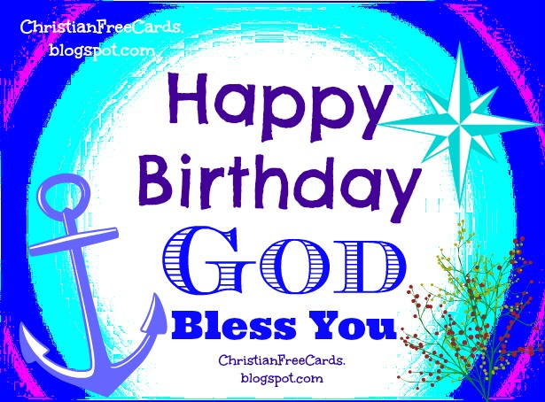 Happy Birthday. God bless you. Free christian card for birthday friends with christian quote. Free images for facebook friends.