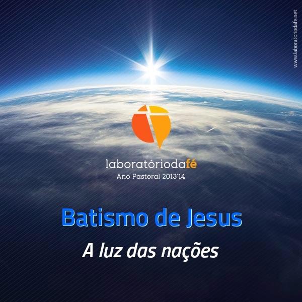 Preparar o domingo do Batismo de Jesus (Ano A), no Laboratório da fé, 2014
