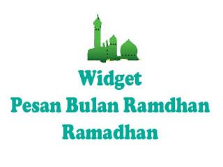 Tips Cara Buat Widget Pesan Ramadhan Di Blog, Makna Ramadhan