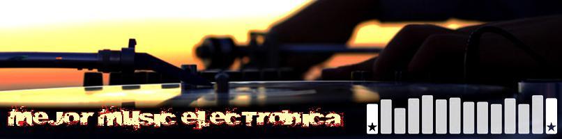 La Mejor Musica Electronica