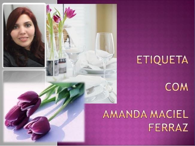 ETIQUETA SOCIAL COM AMANDA MACIEL FERRAZ