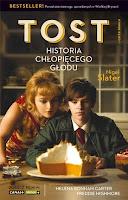 """""""Tost. Historia chłopięcego głodu"""" Nigela Slatera"""
