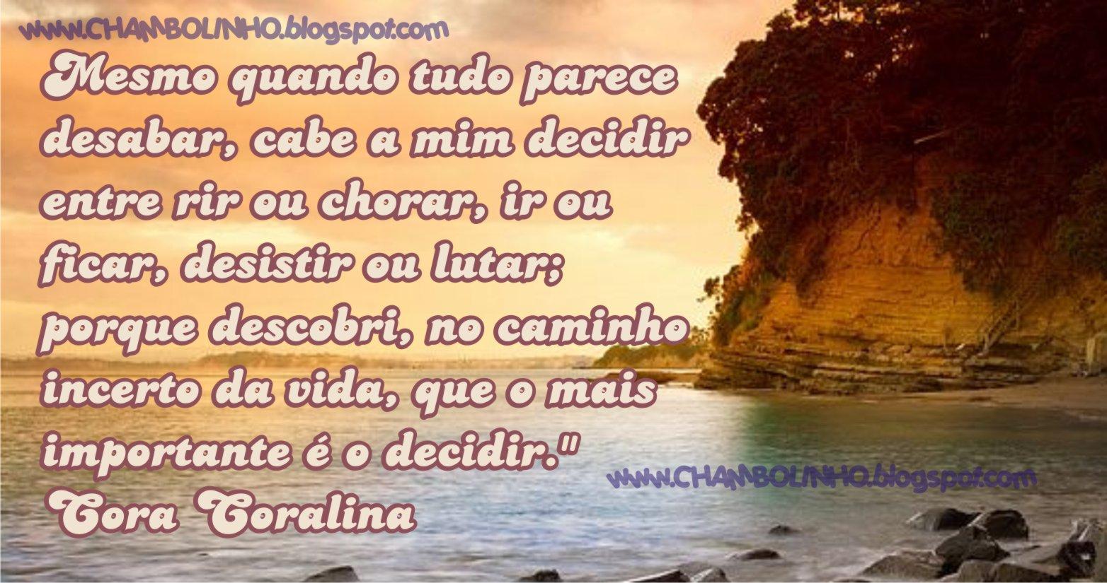 Super Recadinho Frase Cora Coralina | Chambolinho Recados para Whatsapp WG09
