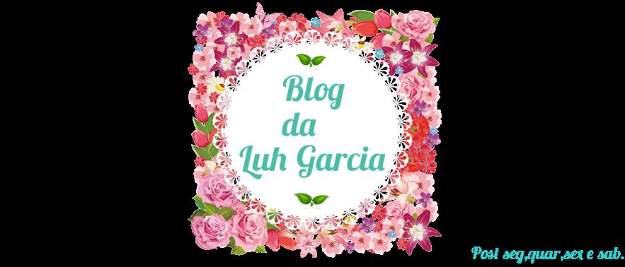 Blog da Luh Garcia