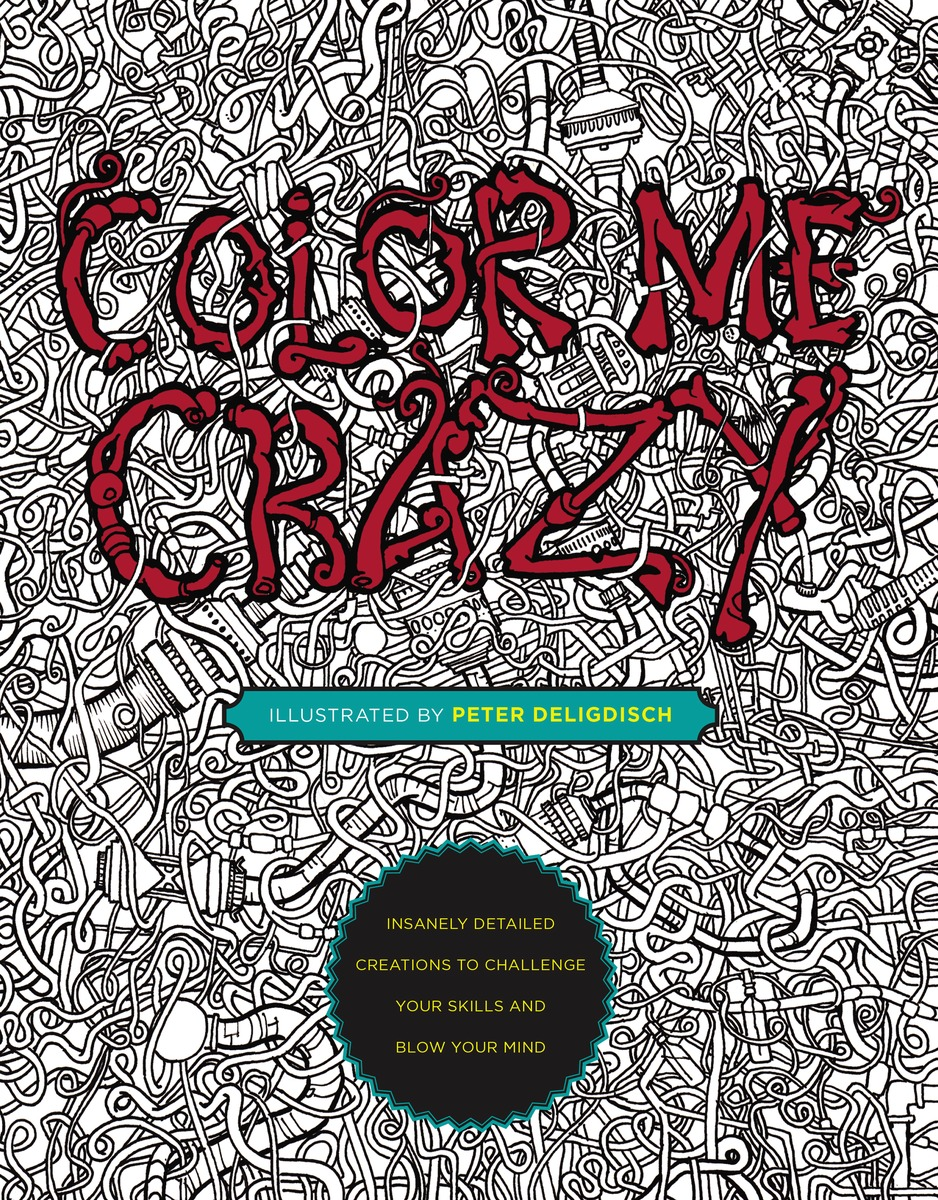 Color book for me - Color Me Crazy An Excerpt Of The New Coloring Book By Peter Deligdisch