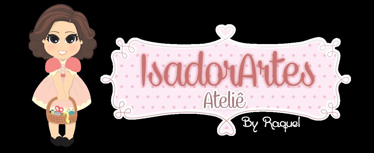 Isadorartes Ateliê By Raquel