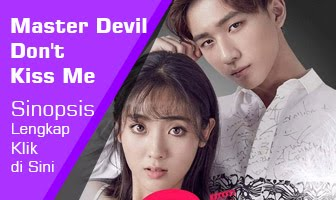 SINOPSIS Master Devil Don't Kiss Me
