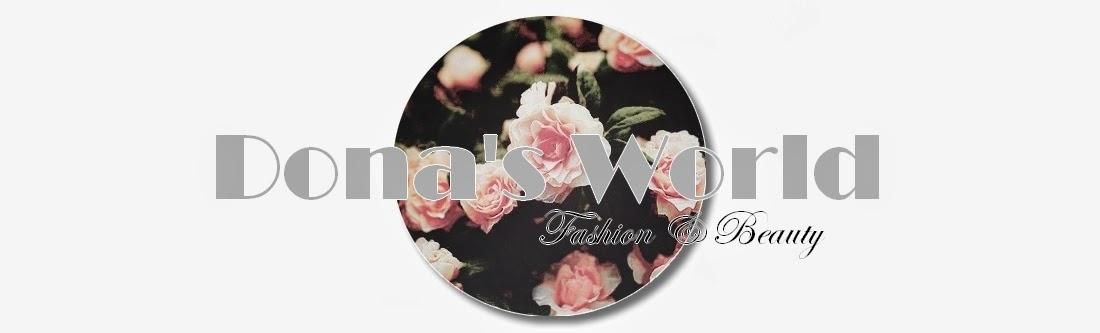 Dona's World Fashion & Beauty ♥