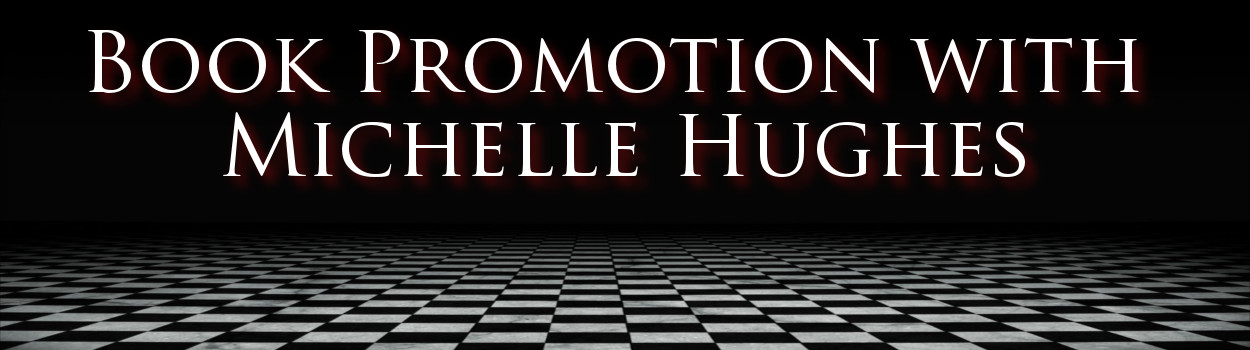 Bestselling Author Michelle Hughes Book Promotion